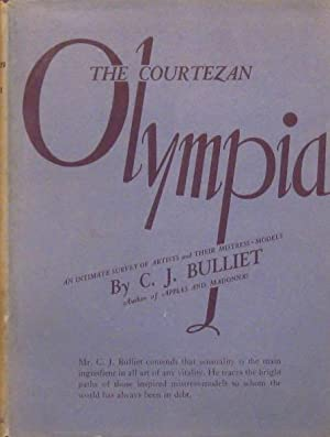 The Courtezan Olympia: an Intimate Survey of Artists and Their Mistress-Models: Bulliet, C. J.