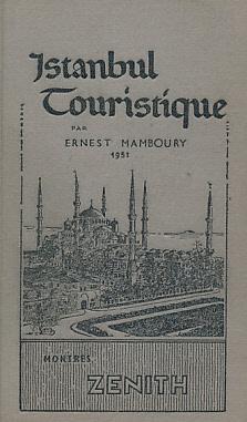 Istanbul Touristique: Mamboury, Ernest