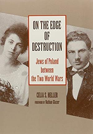 On the Edge of Destruction: Jews of: Celia Stopnicka Heller