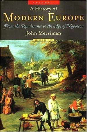 A History of Modern Europe, Second Edition: Merriman, John
