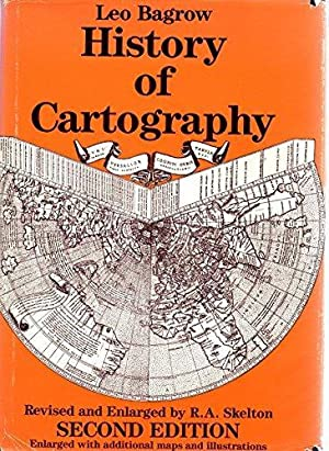 History of Cartography, second edition: Bagrow, Leo; Skelton,