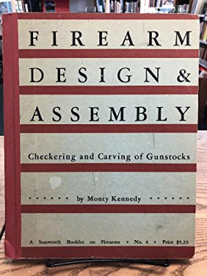 The Checkering and Carving of Gunstocks (Firearms: Kennedy, Monty