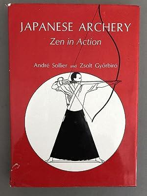 Japanese Archery;: Zen in Action: Sollier, Andre; Gyorbiro,