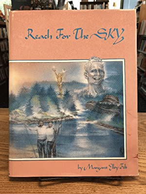Reach For The Sky - Russ Ellison,: Margaret Elley Felt;