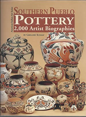 Southern Pueblo Pottery 2,000 Artist Biographies With: Schaaf, Gregory