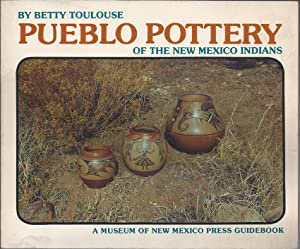 Pueblo Pottery of the New Mexico Indians: Toulouse, Betty; Warren,