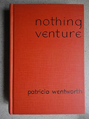 Nothing Venture: Wentworth, Patricia