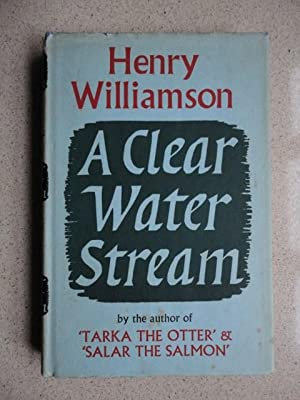 A Clear Water Stream: Williamson, Henry