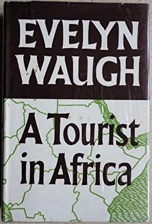 A Tourist in Africa: Waugh, Evelyn