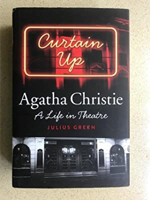 Curtain Up, Agatha Christie, a Life in Theatre