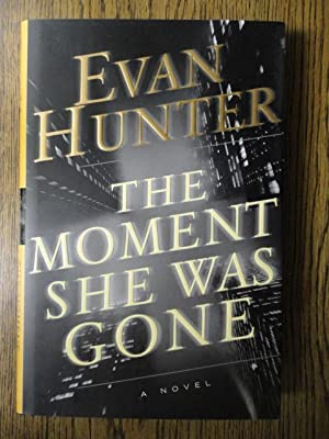 The Moment She Was Gone: Hunter, Evan