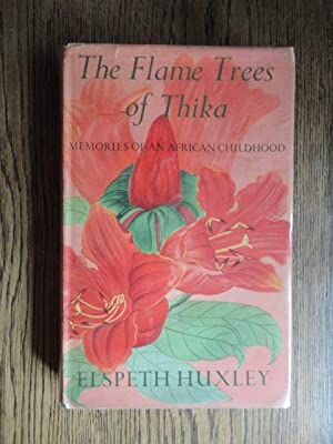 The Flame Trees of Thika, Memories of: Huxley, Elspeth