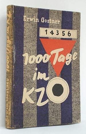 1000 Tage im KZ: Ein Erlebnisbericht aus den Konzentrationslagern Dachau, Mauthausen und Gusen. Mit...