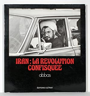 Iran: la révolution confisquée: Abbas (Abbas Attar, b. 1944)
