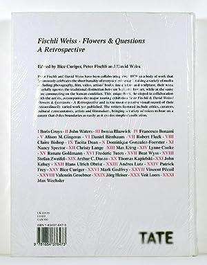 FISCHLI WEISS : Flowers & Questions : A Retrospective: FISCHLI, Peter and WEISS, David; Edited ...