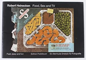 Food, Sex and TV: Fast, easy and: HEINECKEN, Robert