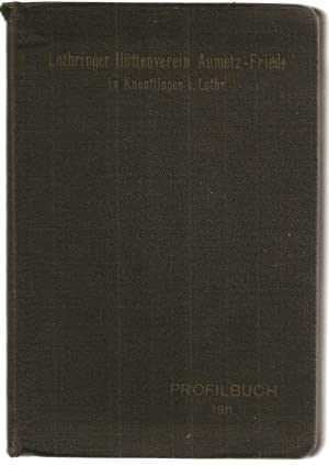 Profil-Album: Lothringer Hüttenverein Aumetz-Friede