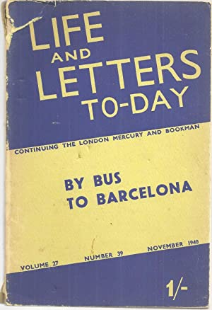 Life and Letters to-Day Continuing the London: Robert Herring (ed.),