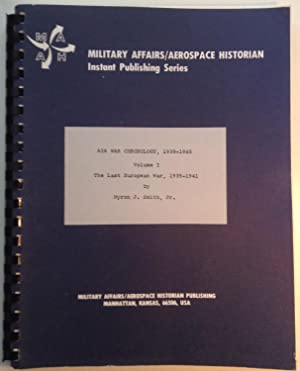 Air War Chronology, 1939-1945: Volume I The Last European War, 1939-1941