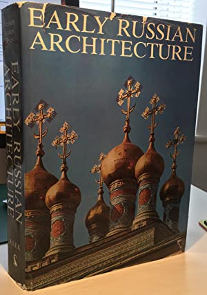 Early Russian Architecture: Faensen, Hubert and