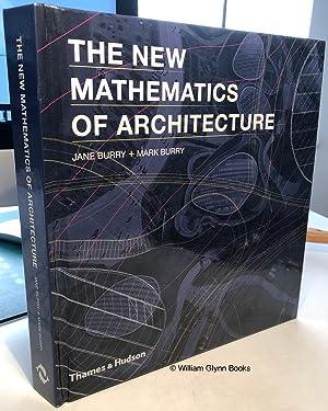 The New Mathematics of Architecture: Burry, Jane +