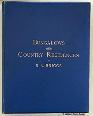 Bungalows and Country Residences. A Series of: Briggs, R A