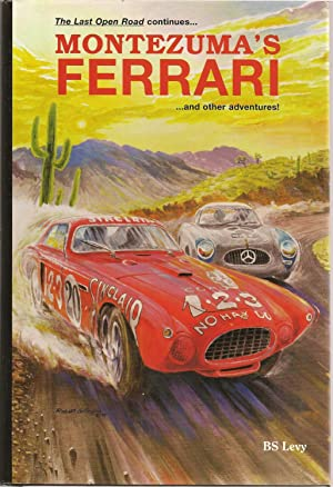 Montezuma's Ferrari, and Other Adventures: B S Levy