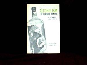 Alcoholism : The Ignored Illness;: Neill, A. Allan
