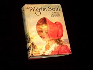 The Pilgrim Soul;: Downes, Anne Miller