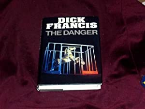 The Danger;: Francis, Dick