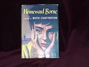 Homeward Borne;: Chatterton, Ruth