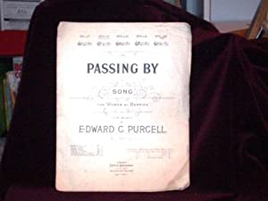 Passing By Song. Words by Herrick, The Music by Edward C. Purcell;