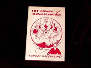 The Gowks of Mowdieknowes. A study of: Macgregor, Forbes