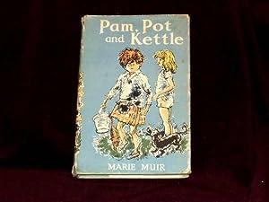 Pam, Pot and Kettle;: Muir, Marie