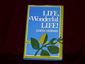 Life, Wonderful Life!;: Morris, Edita