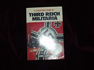 A Collector's Guide to Third Reich militaria;: Lumsden, Robin