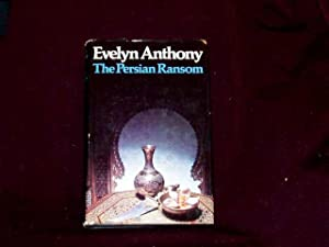 The Persian Ransom;: Anthony, Evelyn