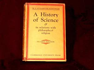 A History of Science and It's Relations: Dampier - Whetham,