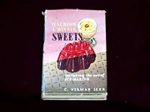 Luncheon & Dinner Sweets Including the Art: Senn, C. Herman