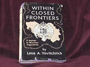 Within Closed Frontiers. A Woman in Wartime: Yovitchitch, Lena A.