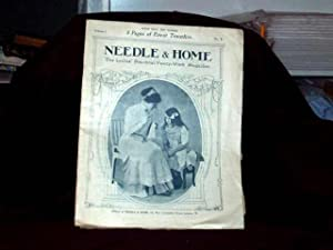 Needle and Home. The Ladies' Practical Fancy-Work Magazine. Vol.1 No.1;