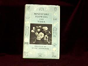 Miniature Flowers and Vases;: Ashberry, Anne