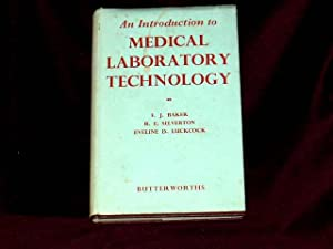 An Introduction to Medical Laboratory Technology;: Baker, F. J.,
