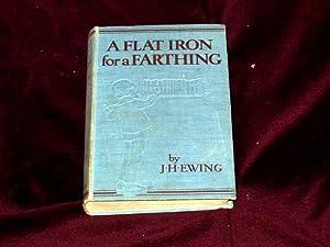 A Flat Iron for a Farthing. Some: Ewing, Juliana Horatia