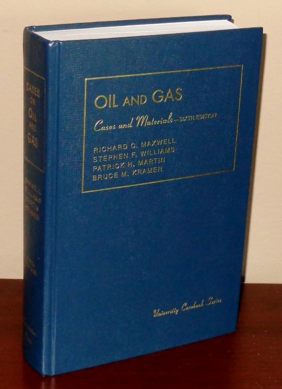 Cases and Materials on Oil and Gas Law American Casebook Series