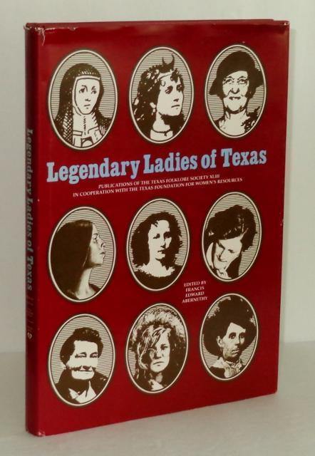 Legendary Ladies of Texas - Abernethy, Francis Edward