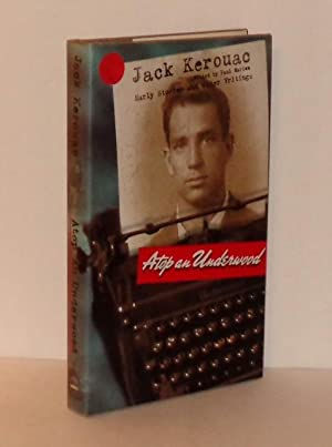Atop an Underwood: Early Stories and Other: Kerouac, Jack; Edited