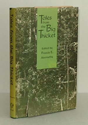 Tales from the Big Thicket: Abernethy, Francis e