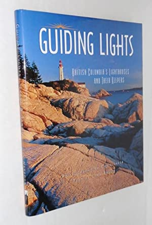 Guiding Lights: BC's Lighthouses and Their Keepers: Jaksa, Chris; Tanod,