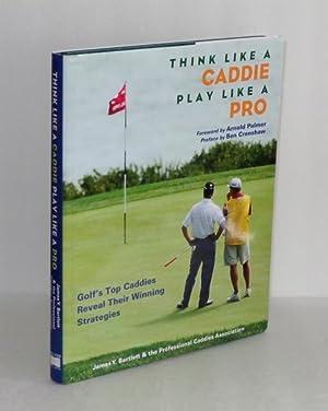 Think Like a Caddie, Play Like a: Bartlett, James Y.
